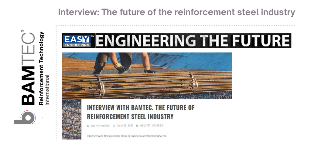 Read on this engineering website how BAMTEC sees the future for the reinforcement steel industry
